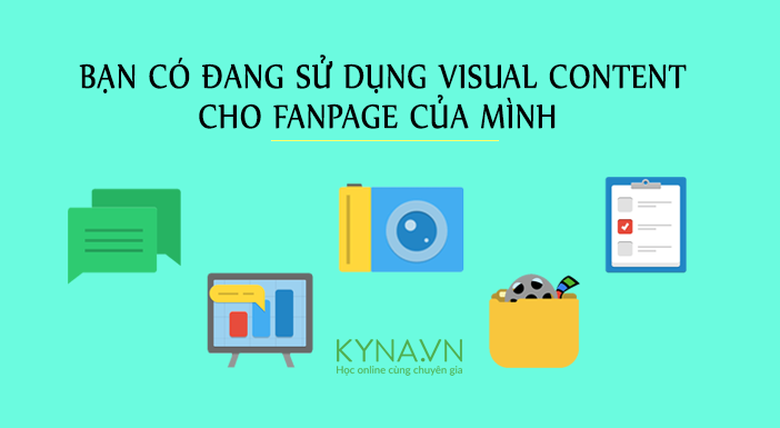 Visual Content cho Fanpage Faceobook gồm dạng nào?